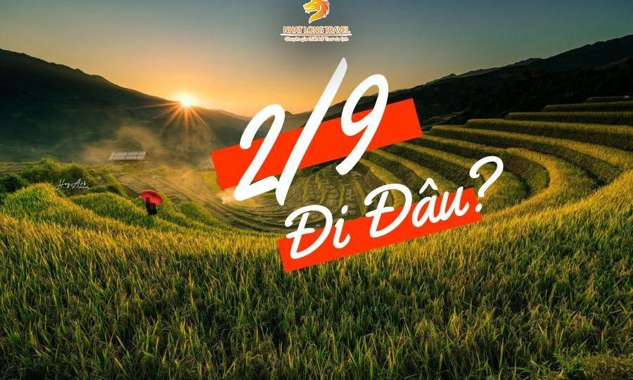 Du lịch 2/9 đi đâu khi có lịch ng/hỉ lễ 2/9 2019 chính thức?